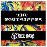 The Egotripper - Mix 103