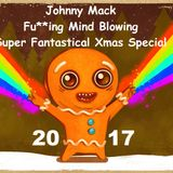 2017 Fu**ing Mind Blowing Super Fantastical Xmas Special