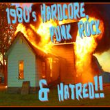 1980'S HARDCORE, PUNK ROCK & HATRED!!
