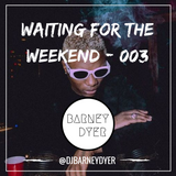 Waiting For The Weekend - 003