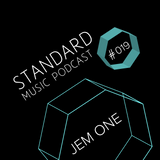 Standard Music Podcast 019 - JEM ONE