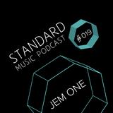 Standard Music Podcast 019 - JEM ONE