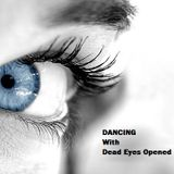 DANCING With Dead Eyes Opened Set 2014 by Oscar Fox