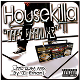 HOUSEKILLA - DOPE SHOW X3