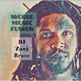 World Music Fusion with DJ Zanj Rracc | Feb.16.2019 | World & Hip Hop