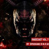 Ragecast Vol. 7 by Spookane & N.D.M