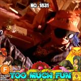 #1831: Too Much Fun