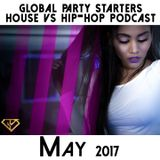 House vs Hip-Hop Podcast (May 2017) - mixed by DJ A-SLAM #GPSMusic