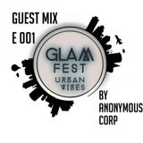 GLAM WEEK Episode 001 Guest mix By ANONYMOUS CORP