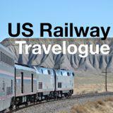 US Railway Travelogue: Episode 007