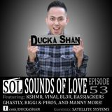 Ducka Shan- Sounds of Love 53 Guestmix: Satellite Systems