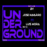 Underground , Set Live By José Navarro & Luis Mora , Tech/Techno