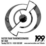 26/07/18 - Faster Than Transmission #006 feat. Ogie