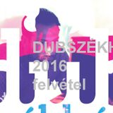 RDEI - DUB SZÉKHÁZ 2016 - CAMPUS FESZTIVÁL