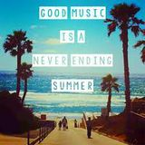 Good Music Is A Never Ending Summer