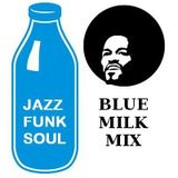 BLUE MILK MIX for LAID BACK RADIO