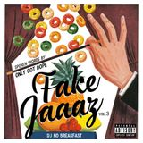 DJ No Breakfast featuring Only Got Dope : FAKE JAAAZ vol.3