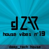 dj ZAR house vibes n.19 - DEEP/TECH HOUSE - In onda il 10/03/2017 su Radio Domani