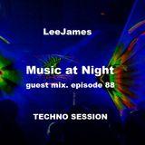 LeeJames - Music at Night Guest Mix #88 (feb 2019)- Techno