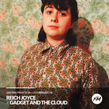 Reich Joyce - 07.04.2017 + Gadget And The Cloud