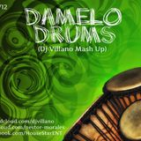 Damelo Drums (Dj Villano Mash Up)