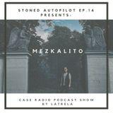 Stoned Autopilot ep.14 w/ Mezkalito
