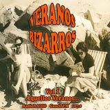 """Veranos Bizarros - Vol. 1 """"Aquellos Veranos..."""" - Emitido: 8 Julio 2005 - Radio Gaucin FM"""