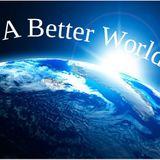 DJ Randy Bettis presents: A Better World