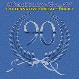 Die 90er Party Vol. 07 (Alternative+Metal+Rock)
