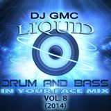 DJ GMC - Drum n Bass in <our Face Mix Vol. 8 [Liquid DnB]