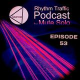 Rhythm Traffic Radio Show by Mute Solo episode 53