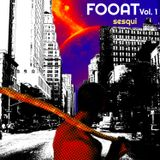 FOOAT Vol.1 / DJ Sesqui