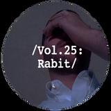 Liminal Sounds Vol.25: Rabit