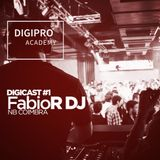 Digicast #001 - FabioR DJ