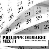 Mix 71 - Philippe Dumarec Live @1400 for ''One Year (Remix 2019)''