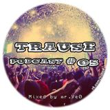 TRAUSE Podcast – Episode #05 (Mixed by Mr. Ve0) (21.02.2013)