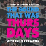 The Sound That Was Thursdays