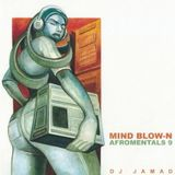 AFROMENTALS VOL. 9 (MIND BLOW-N) mixed by DJJAMAD Cover Art @Dubelyoo