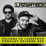 Lazerteck - Welcome to Lazertown Podcast 009