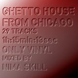 The Ghetto House Sound Of Chicago | Mixed by Nimä Skill