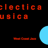 EclecticaMusica West Coast Jazz DJSet