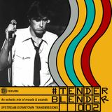 #tender_blender trasnmission #002 (an eclectic mix of moods and sounds in 33&1/3 minutes)