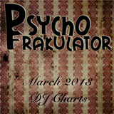 Psychofrakulator's March 2013 DJ Chart Podcast