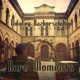 Timofey Razborschikov - Rare Moments