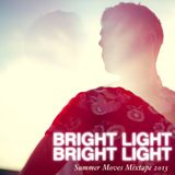 Bright Light Bright Light - Summer Moves Mixtape 2013