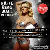 The 90's Club Mix Megamix by Raffe Bergwall