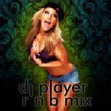 Dj Player - RnB Mix 2014