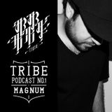 Tribe Podcast No.1 - Magnum