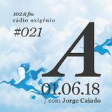 #21 Uma Espécie de Azul @ Rádio Oxigénio (01.06.18) [english version]