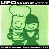 UFO Sound System > Bazil & Aaron (LazyHouse) : 1993